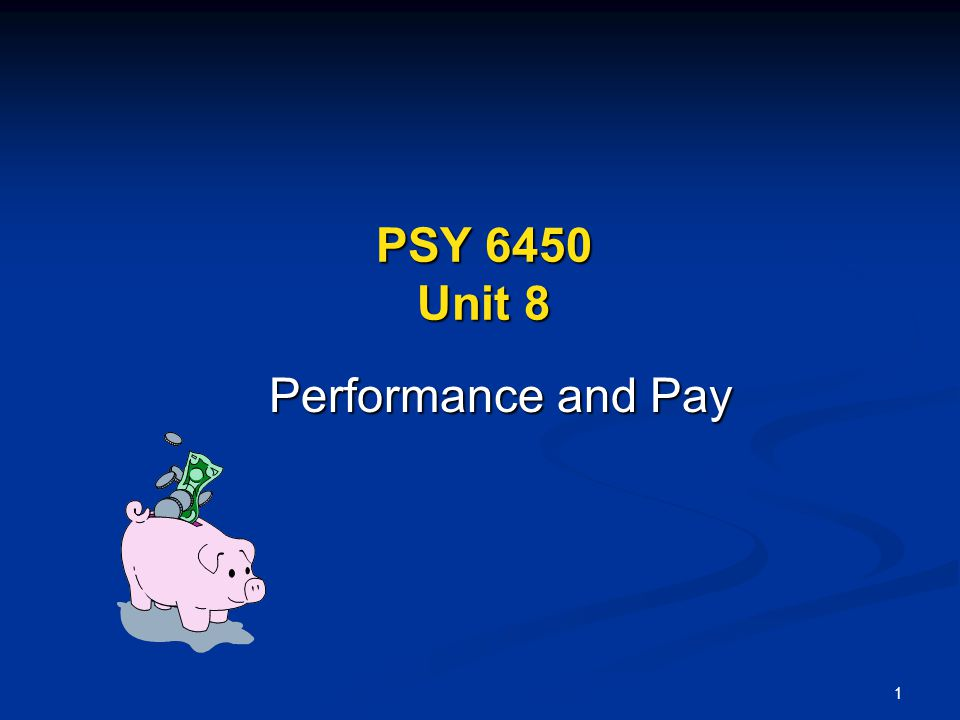 PSY 6450 Unit 8 Performance and Pay