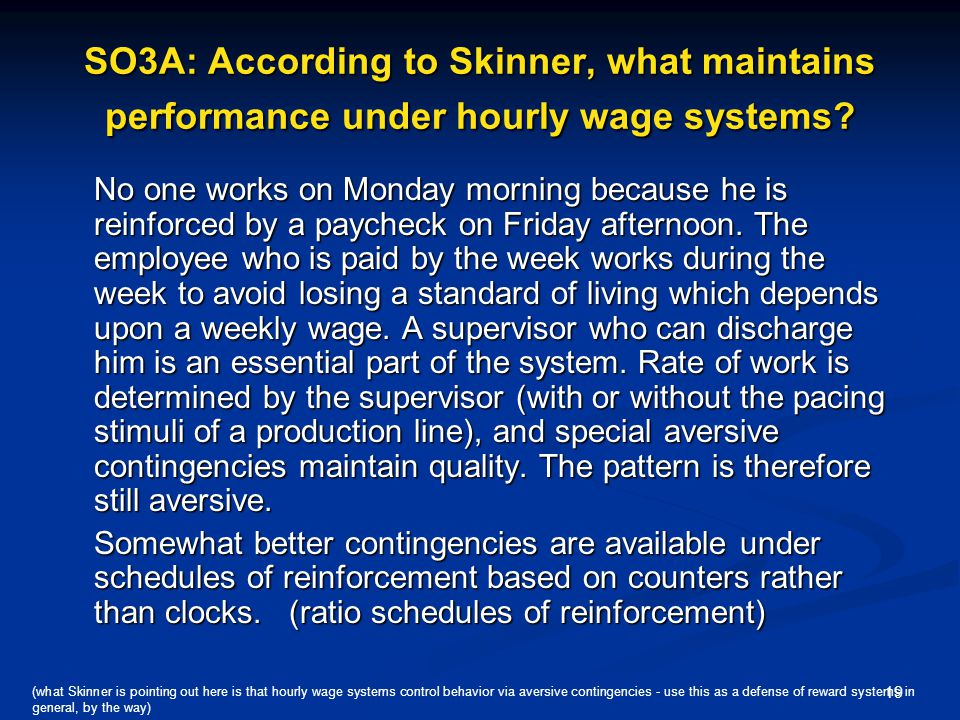 SO3A: According to Skinner, what maintains performance under hourly wage systems