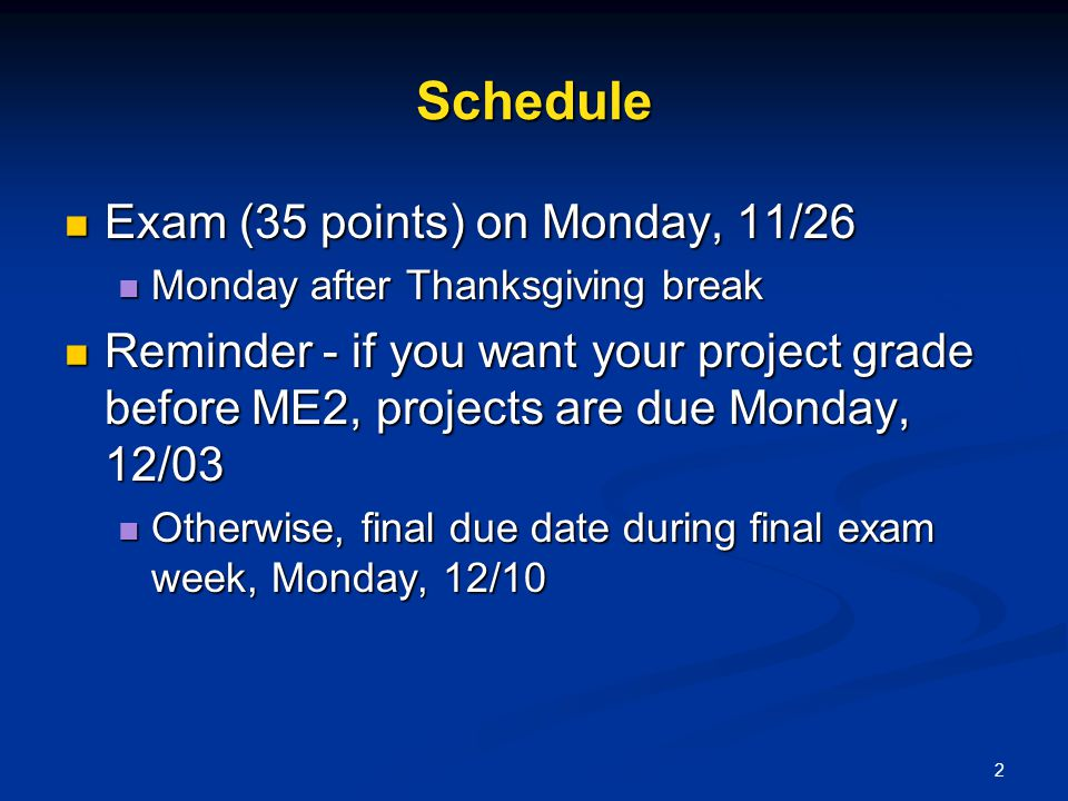 Schedule Exam (35 points) on Monday, 11/26