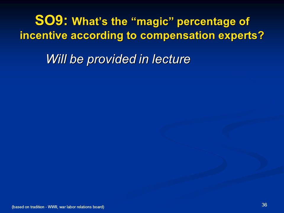 SO9: What's the magic percentage of incentive according to compensation experts