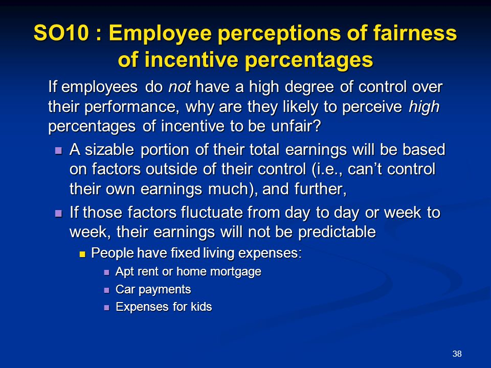 SO10 : Employee perceptions of fairness of incentive percentages
