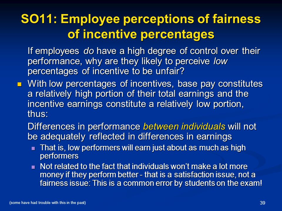 SO11: Employee perceptions of fairness of incentive percentages