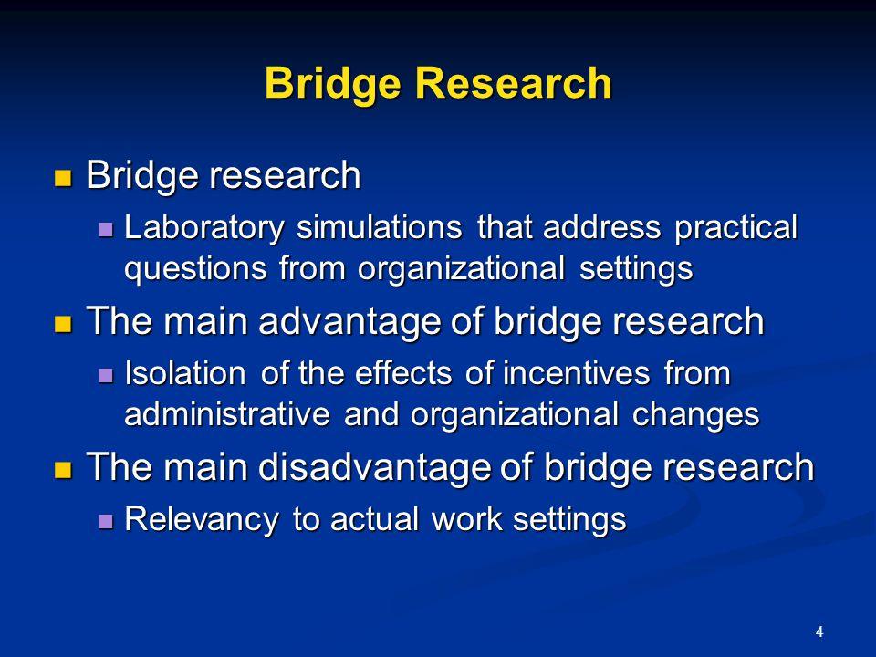 Bridge Research Bridge research The main advantage of bridge research