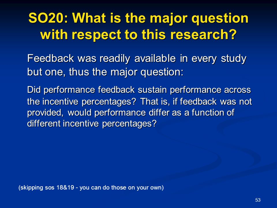 SO20: What is the major question with respect to this research