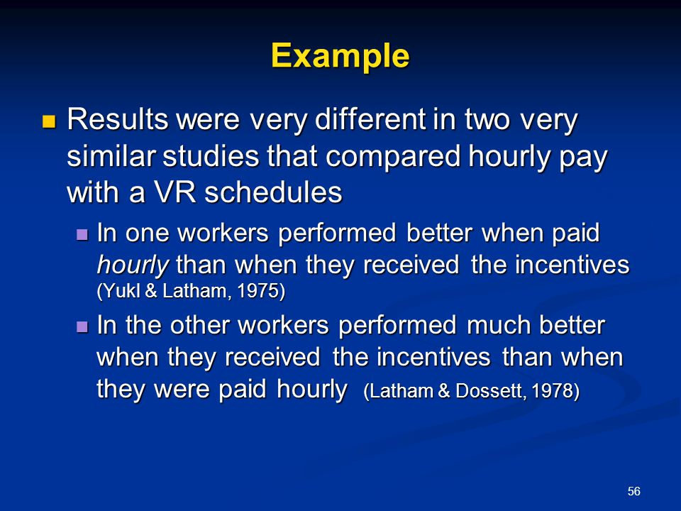 Example Results were very different in two very similar studies that compared hourly pay with a VR schedules.