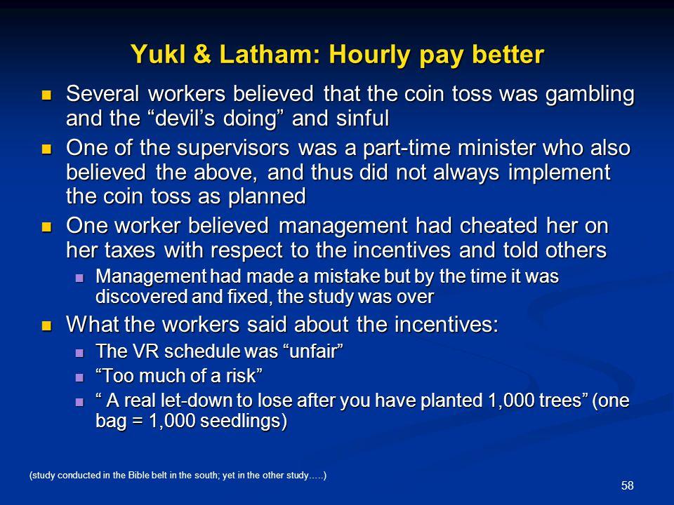 Yukl & Latham: Hourly pay better
