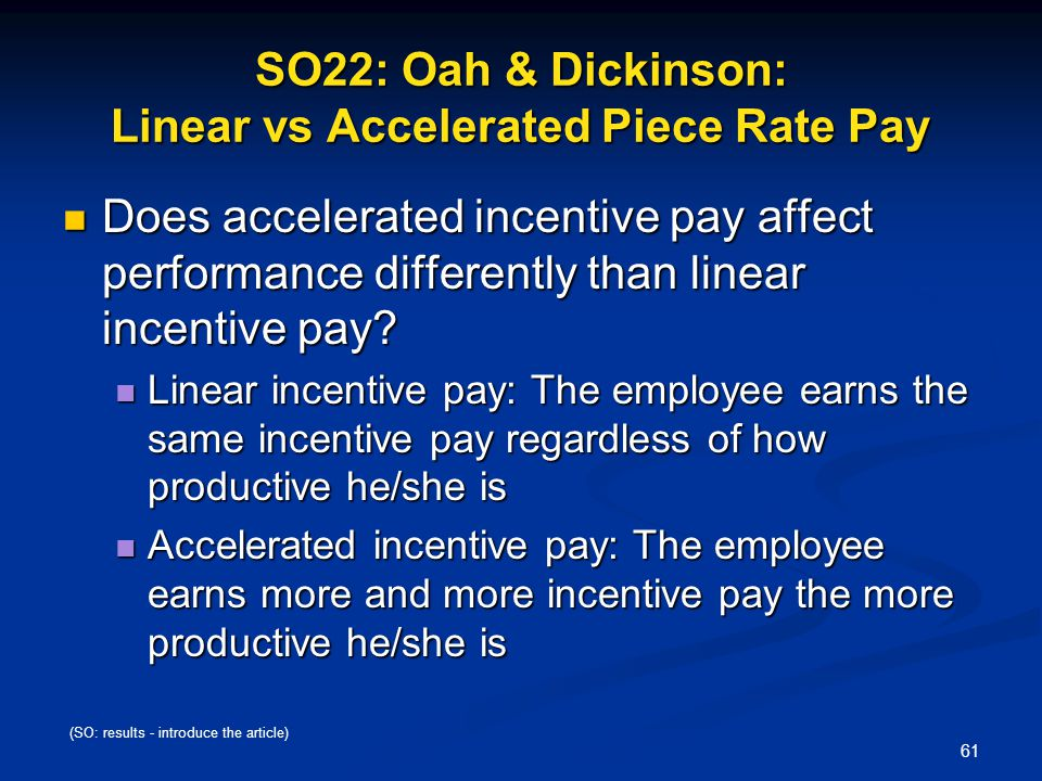 SO22: Oah & Dickinson: Linear vs Accelerated Piece Rate Pay