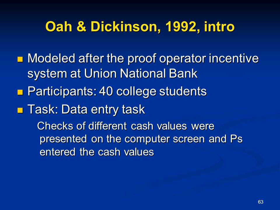 Oah & Dickinson, 1992, intro Modeled after the proof operator incentive system at Union National Bank.