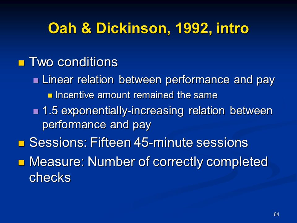 Oah & Dickinson, 1992, intro Two conditions