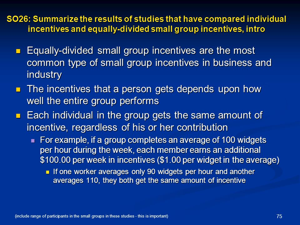 SO26: Summarize the results of studies that have compared individual incentives and equally-divided small group incentives, intro