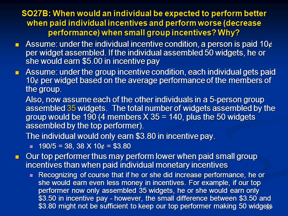 The individual would only earn $3.80 in incentive pay.