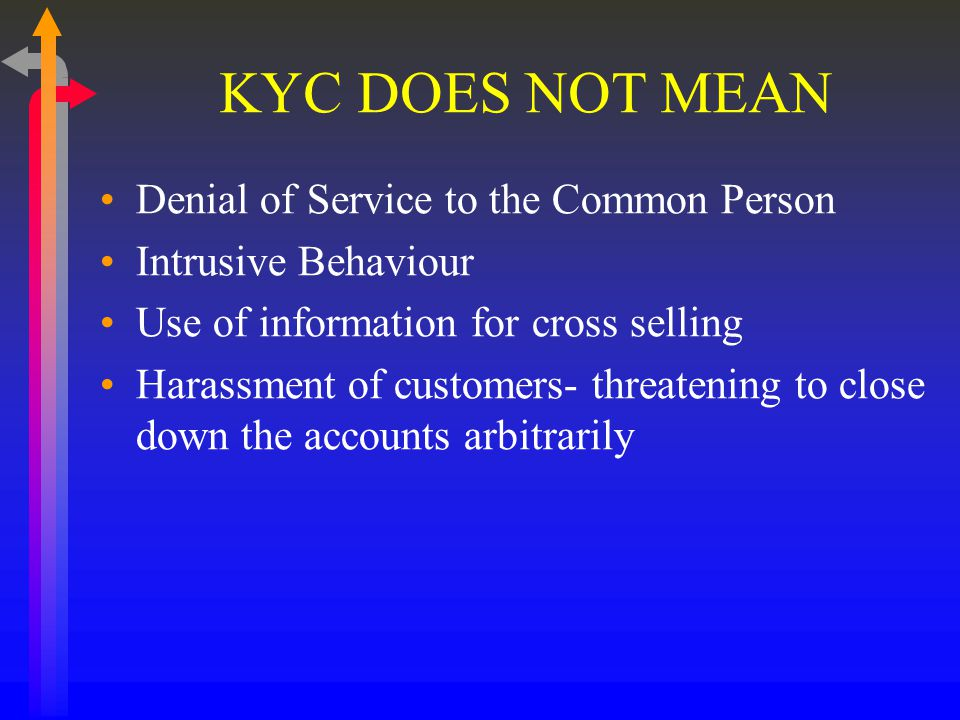 KYC DOES NOT MEAN Denial of Service to the Common Person