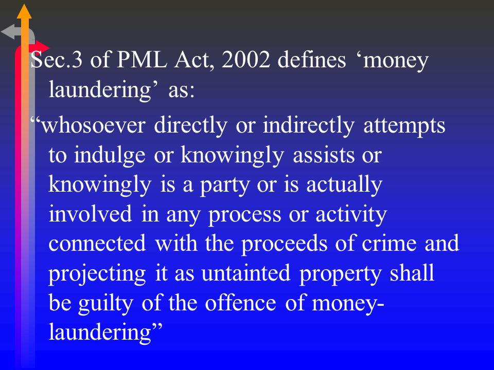 Sec.3 of PML Act, 2002 defines 'money laundering' as: