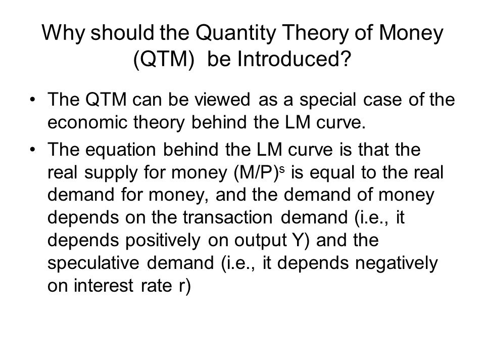 Why should the Quantity Theory of Money (QTM) be Introduced