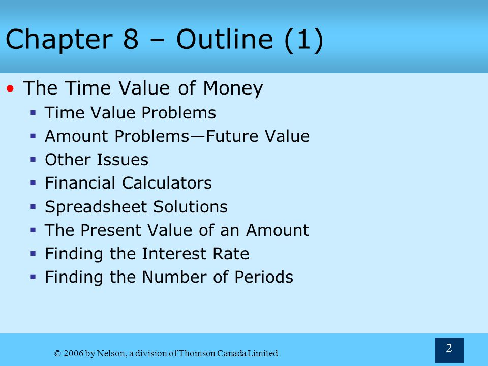 Chapter 8 – Outline (1) The Time Value of Money Time Value Problems