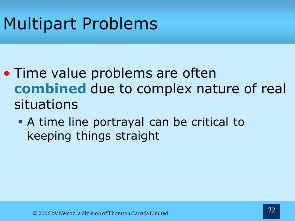 Multipart Problems Time value problems are often combined due to complex nature of real situations.