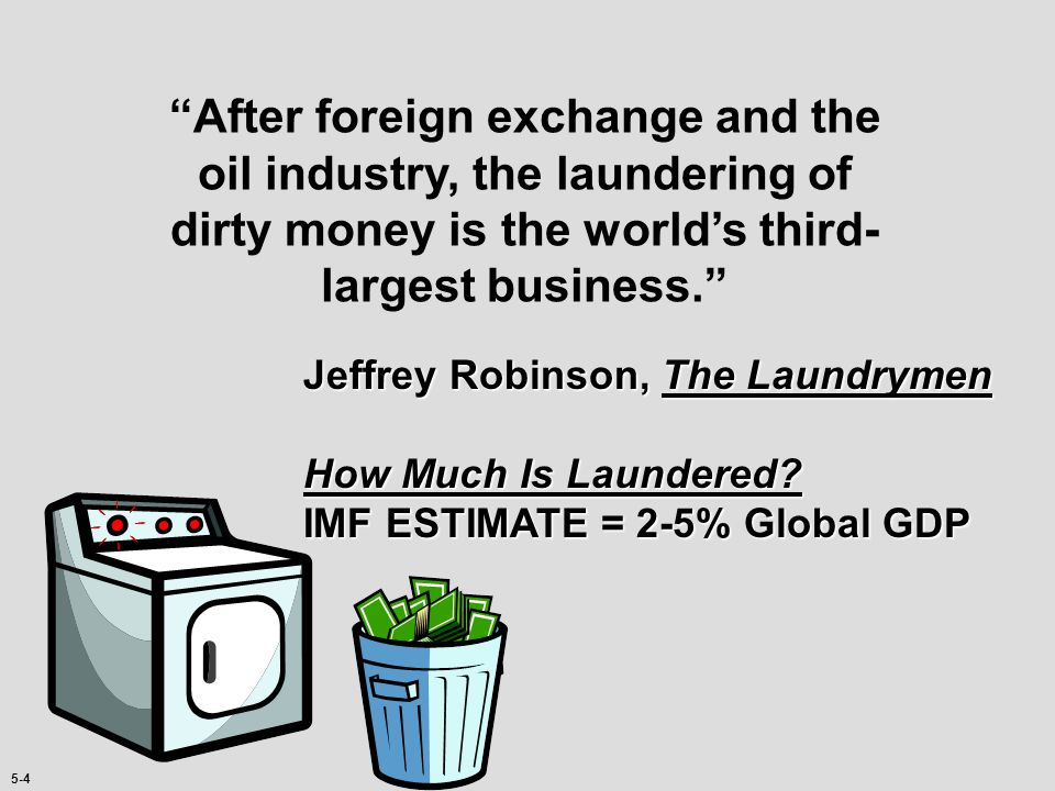 After foreign exchange and the oil industry, the laundering of