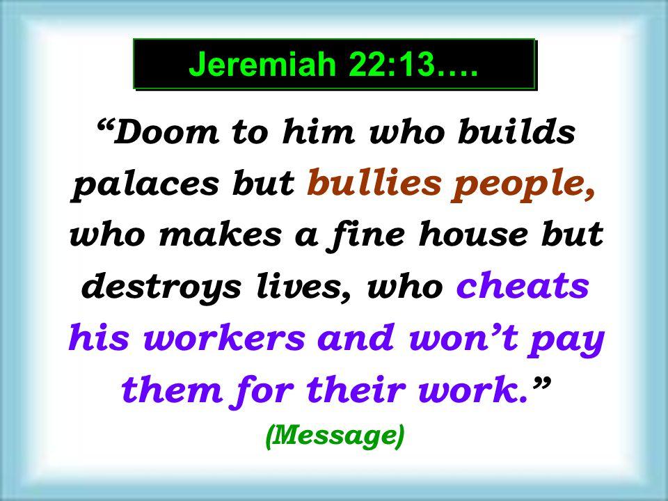 Jeremiah 22:13….