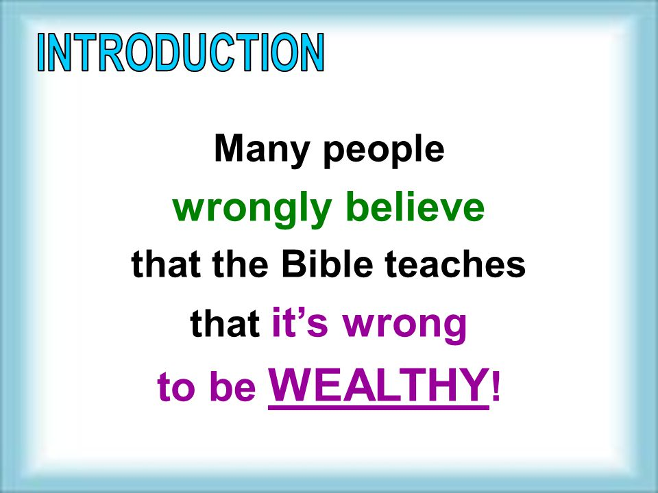 wrongly believe to be WEALTHY!