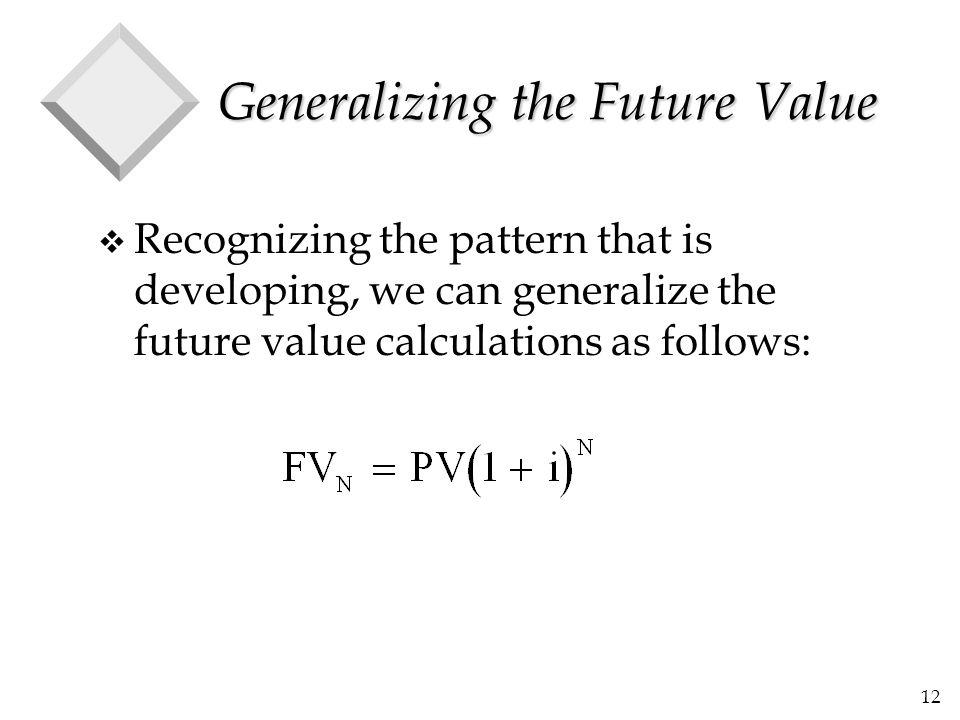 Generalizing the Future Value