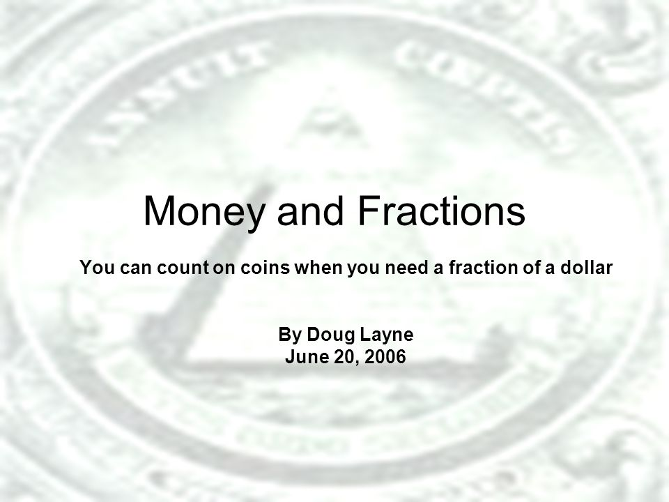 You can count on coins when you need a fraction of a dollar
