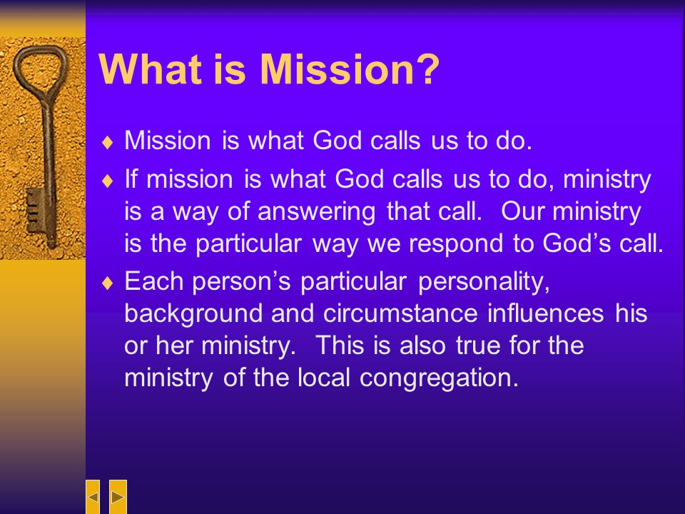 What is Mission Mission is what God calls us to do.