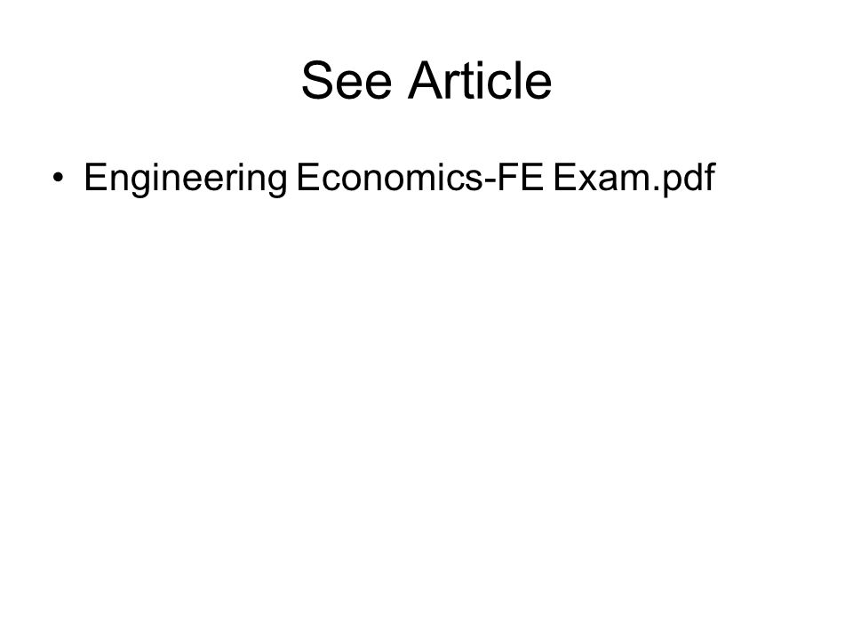 See Article Engineering Economics-FE Exam.pdf