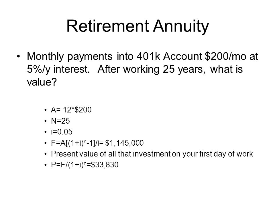 Retirement Annuity Monthly payments into 401k Account $200/mo at 5%/y interest. After working 25 years, what is value