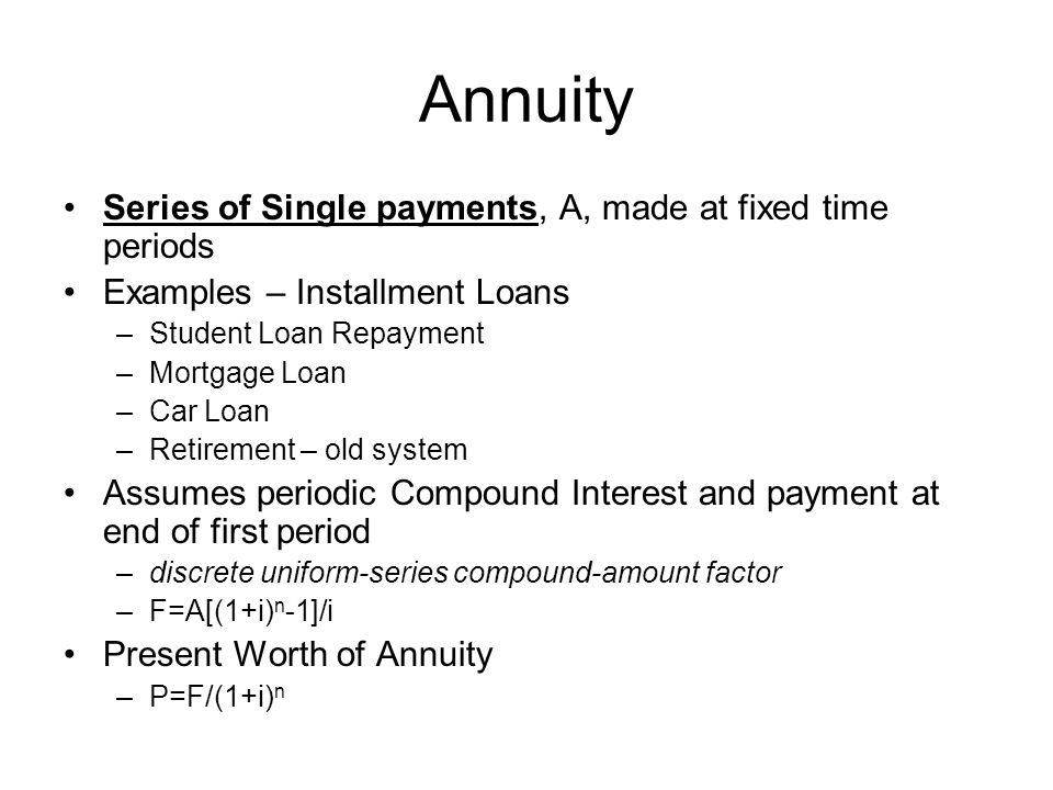 Annuity Series of Single payments, A, made at fixed time periods