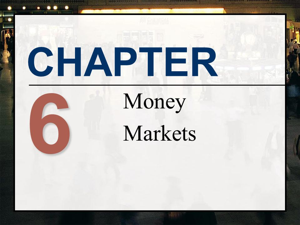 Money Markets 6