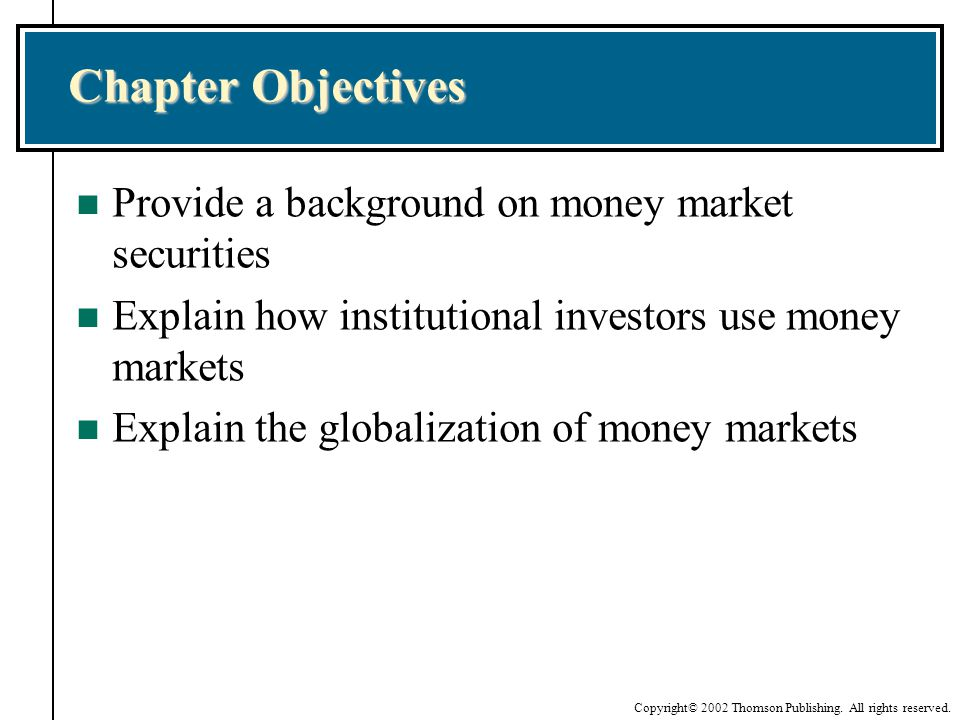 Chapter Objectives Provide a background on money market securities