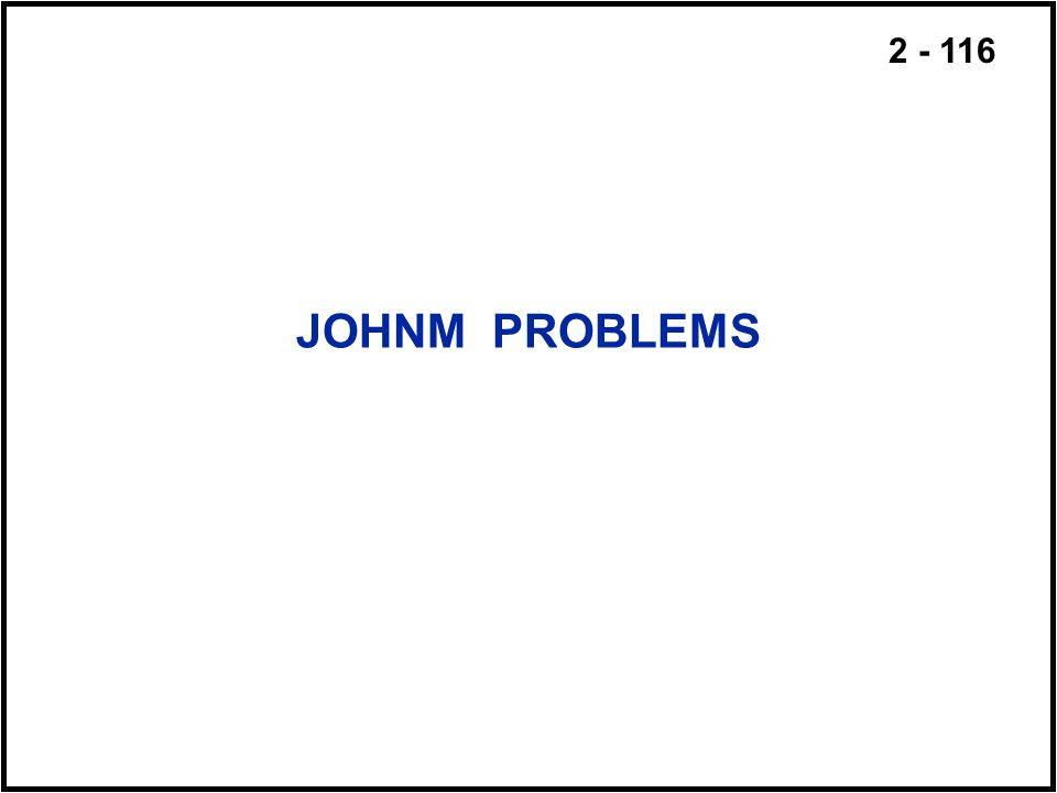 JOHNM PROBLEMS