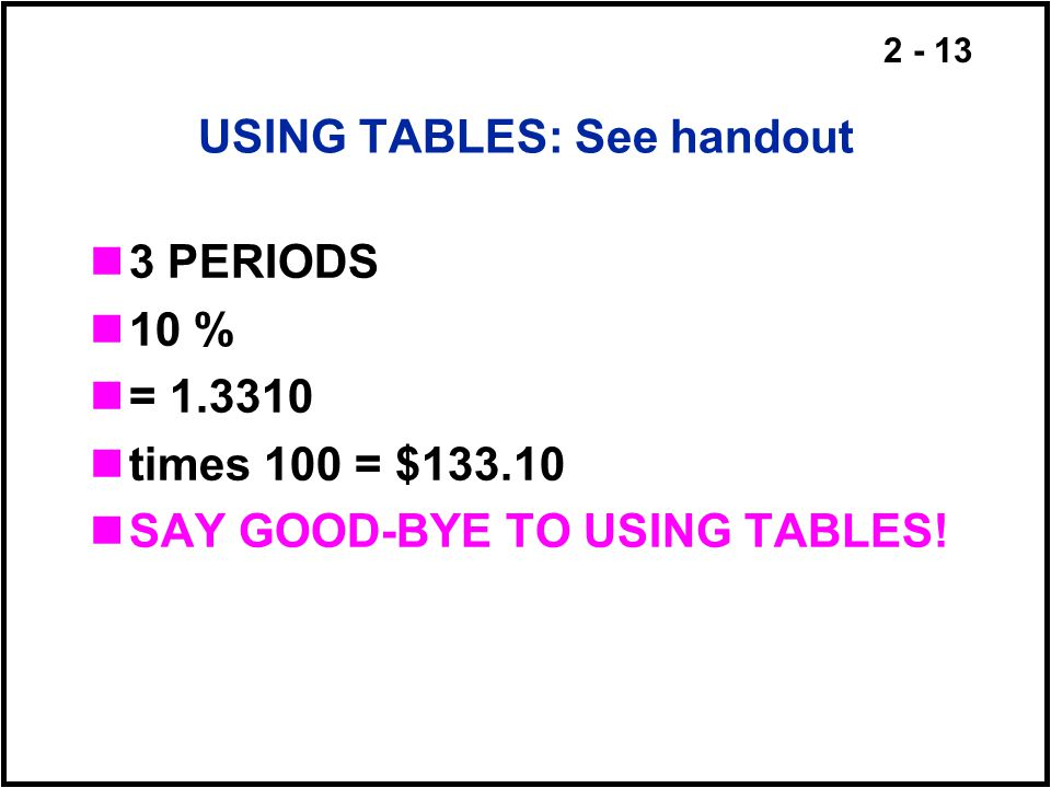 USING TABLES: See handout