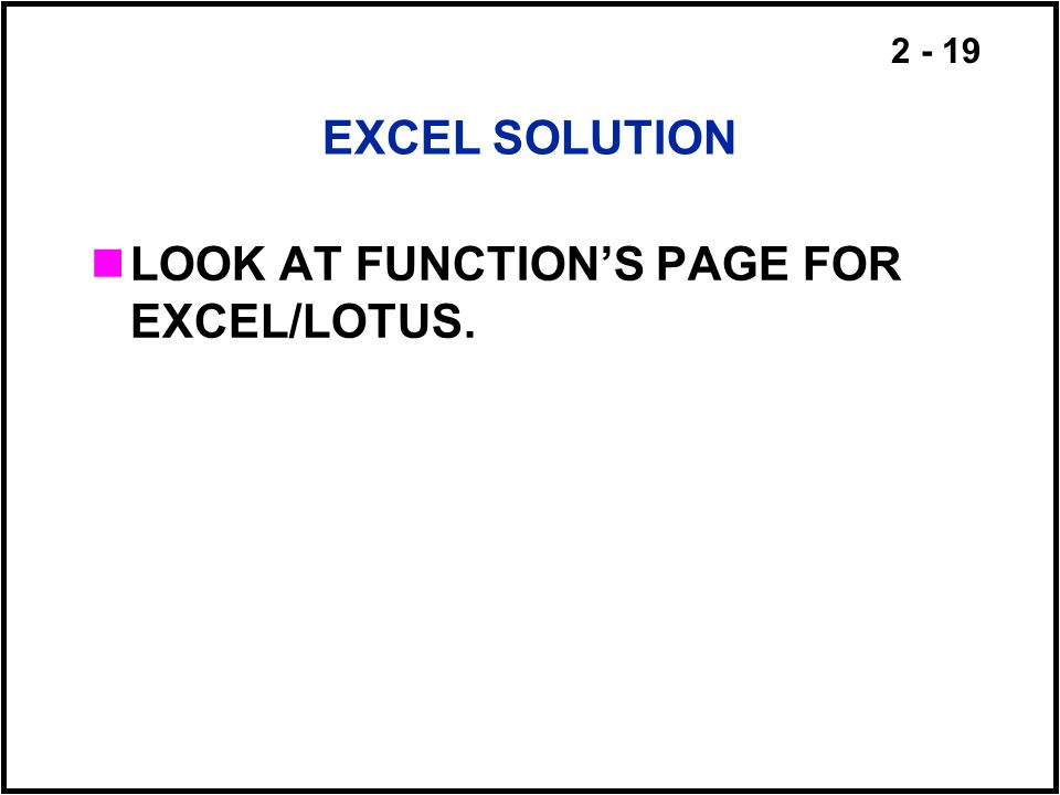 EXCEL SOLUTION LOOK AT FUNCTION'S PAGE FOR EXCEL/LOTUS.