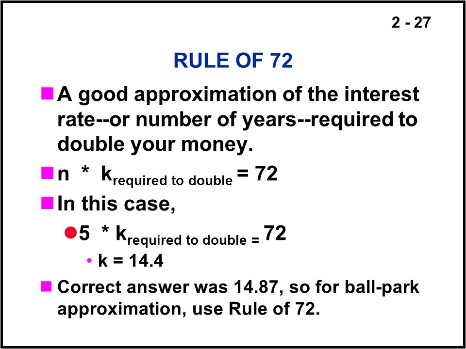 n * krequired to double = 72 In this case,