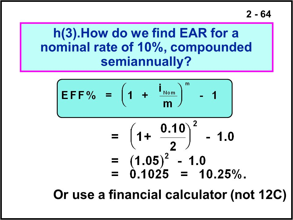 h(3).How do we find EAR for a nominal rate of 10%, compounded