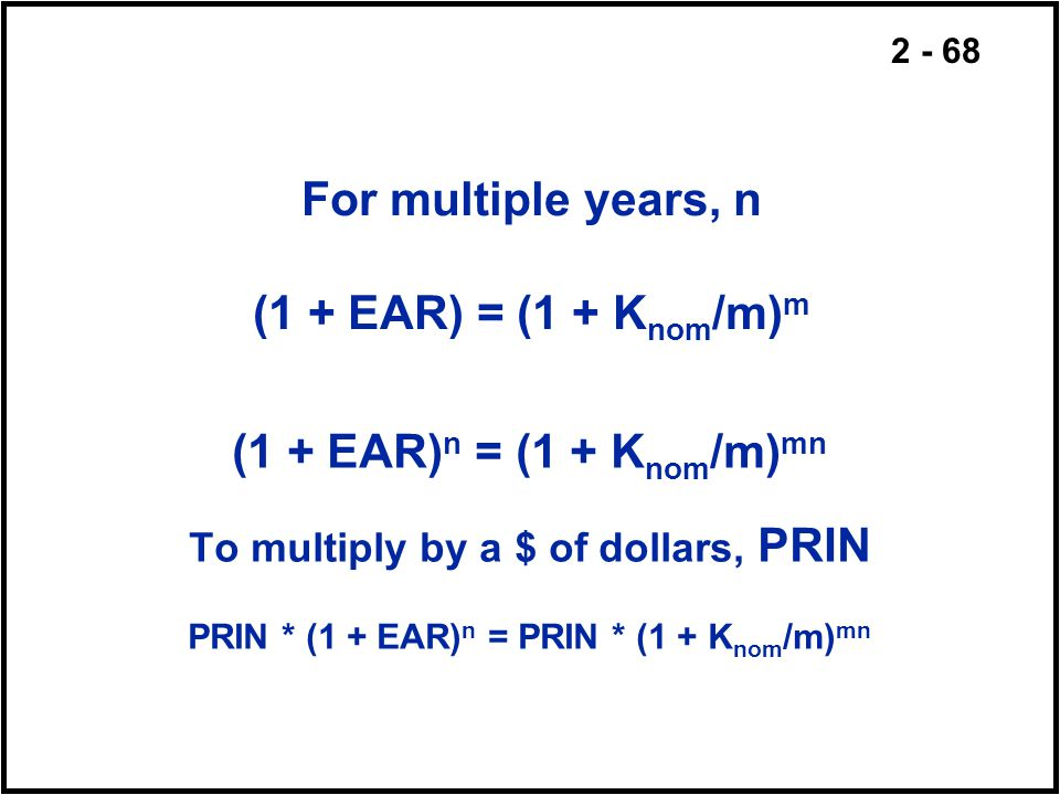 For multiple years, n (1 + EAR) = (1 + Knom/m)m