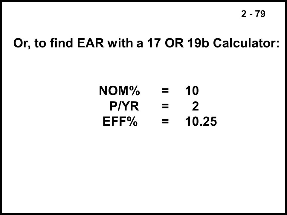 Or, to find EAR with a 17 OR 19b Calculator: