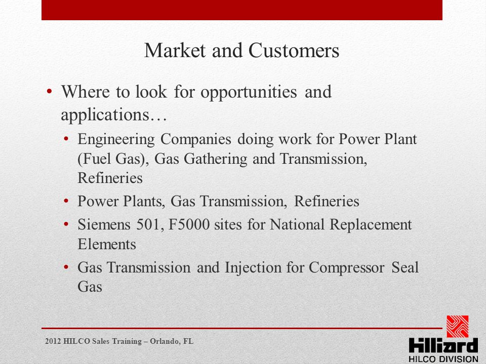Market and Customers Where to look for opportunities and applications…