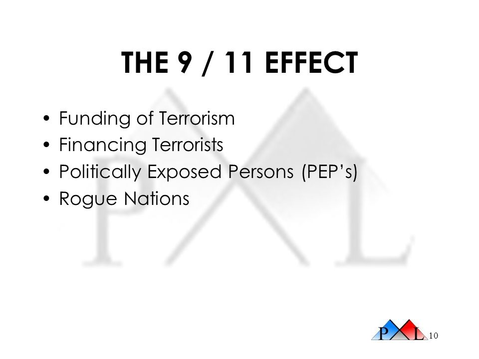 THE 9 / 11 EFFECT Funding of Terrorism Financing Terrorists
