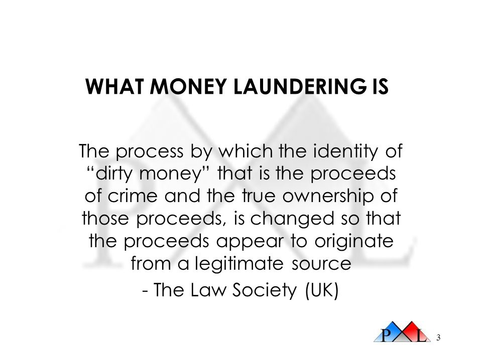 WHAT MONEY LAUNDERING IS