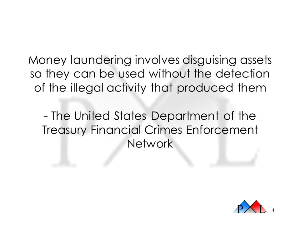 Money laundering involves disguising assets so they can be used without the detection of the illegal activity that produced them - The United States Department of the Treasury Financial Crimes Enforcement Network