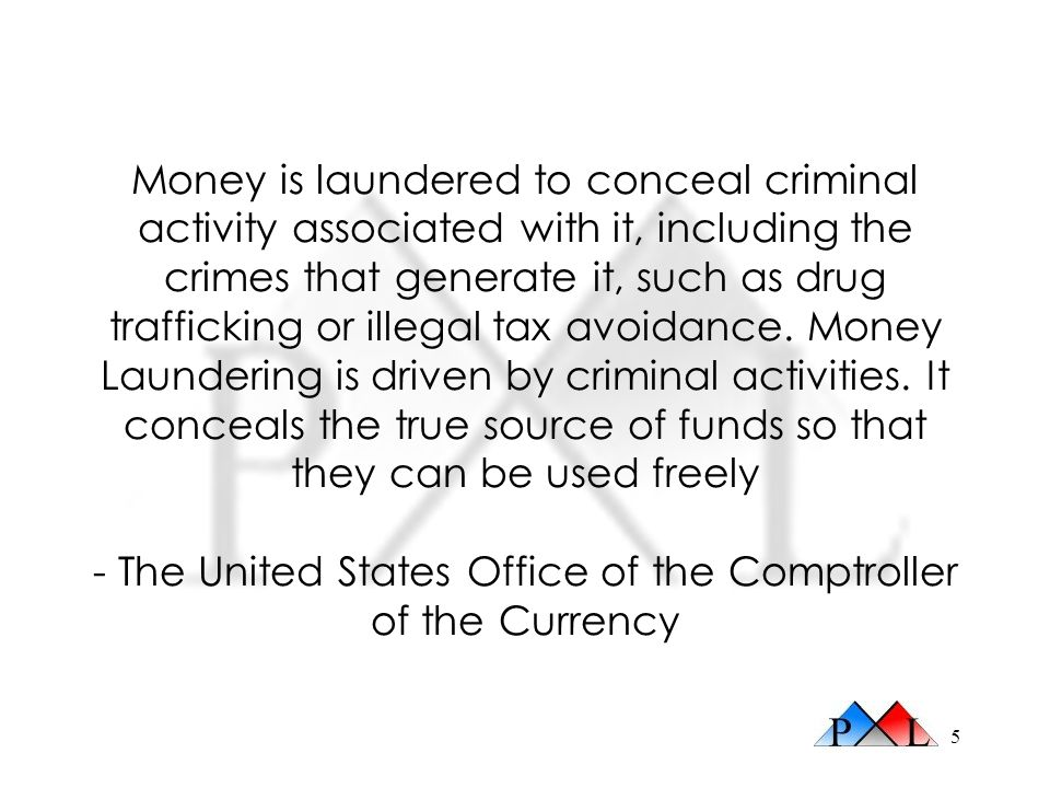 Money is laundered to conceal criminal activity associated with it, including the crimes that generate it, such as drug trafficking or illegal tax avoidance.