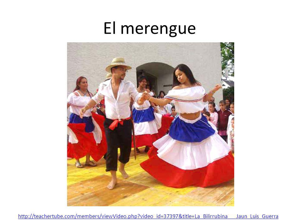 El merengue http://teachertube.com/members/viewVideo.php video_id=37397&title=La_Bilirrubina___Jaun_Luis_Guerra.