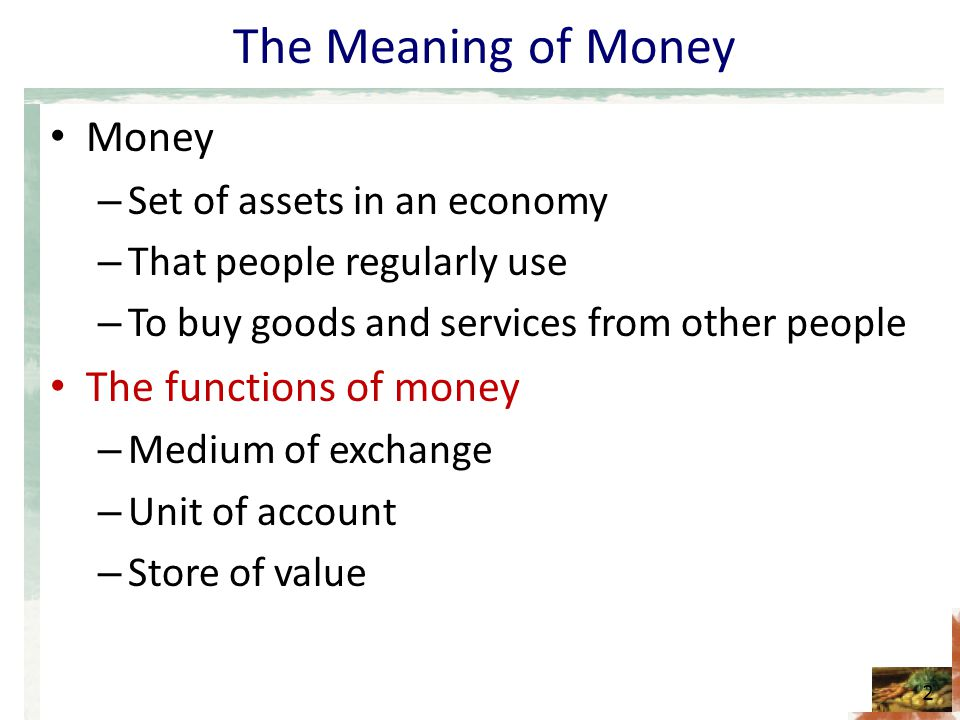 The Meaning of Money Money The functions of money