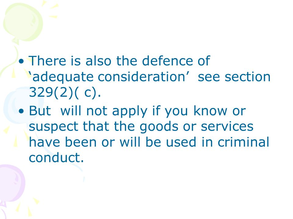 There is also the defence of 'adequate consideration' see section 329(2)( c).