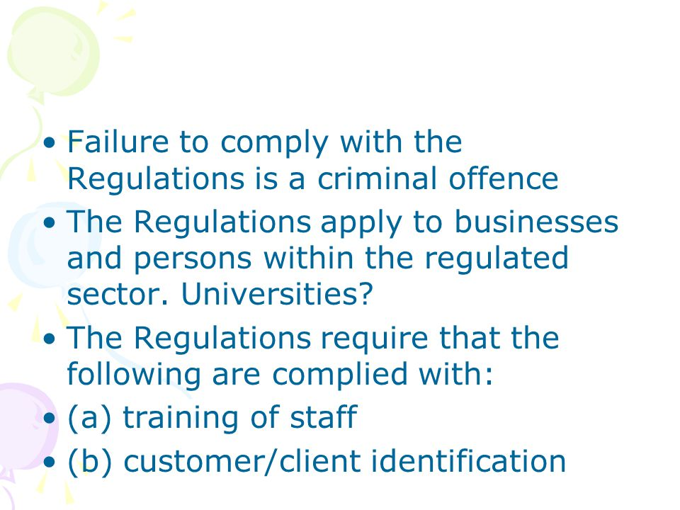 Failure to comply with the Regulations is a criminal offence