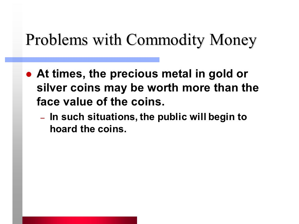 Problems with Commodity Money