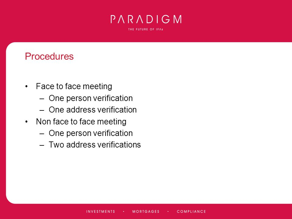 Procedures Face to face meeting One person verification