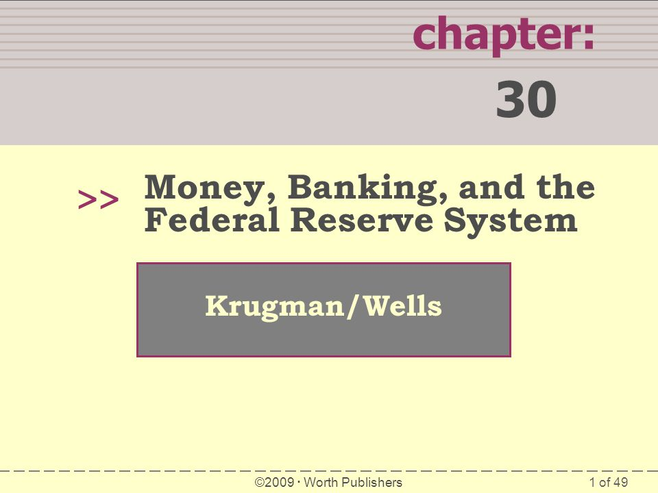 30 chapter: >> Money, Banking, and the Federal Reserve System
